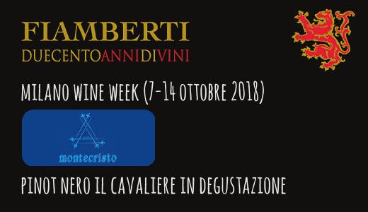 Pinot Nero Il Cavaliere in degustazione al ristorante Montecristo (Milano Wine Week)